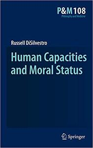 Human Capacities and Moral Status