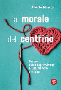 Alberto Milazzo - La morale del centrino
