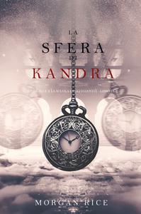 «La Sfera di Kandra (Oliver Blue e la Scuola degli Indovini—Libro Due) La Sfera di Kandra (Oliver Blue e la Scuola degli