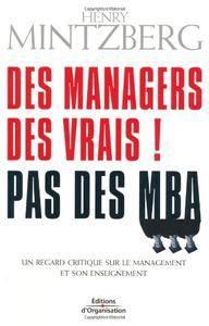 Des managers, des vrais ! Pas des MBA : Un regard critique sur le management et son enseignement(Repost)