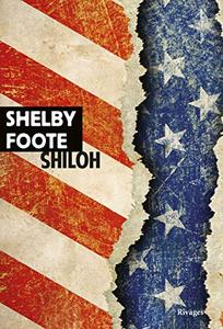 Shelby Foote - Shiloh (2019)