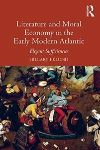 Literature and Moral Economy in the Early Modern Atlantic: Elegant Sufficiencies