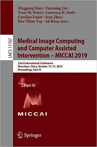 Medical Image Computing and Computer Assisted Intervention – MICCAI 2019: 22nd International Conference, Shenzhen, China