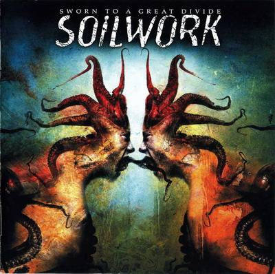 Soilwork - Sworn To A Great Divide (2007)