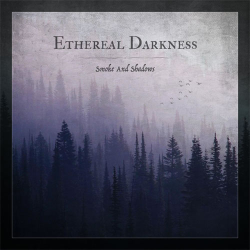 Ethereal Darkness - Smoke And Shadows (2019)