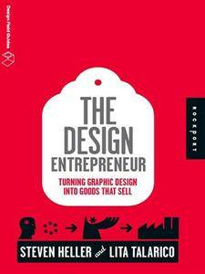 The Design Entrepreneur: Turning Graphic Design Into Goods That Sell (repost)