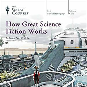 How Great Science Fiction Works [TTC Audio]