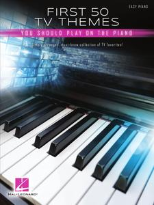 First 50 TV Themes You Should Play on Piano Songbook