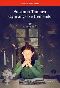Susanna Tamaro - Ogni angelo è tremendo