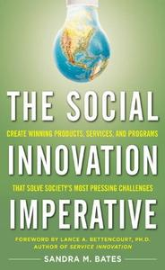The Social Innovation Imperative: Create Winning Products, Services, and Programs that Solve Society's Most Pressing... (repost