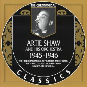 Artie Shaw And His Orchestra - 1945-1946 (2003)