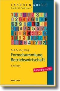 Formelsammlung Betriebswirtschaft, Auflage: 5 (repost)