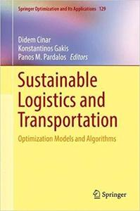 Sustainable Logistics and Transportation: Optimization Models and Algorithms (Springer Optimization and Its Applications)