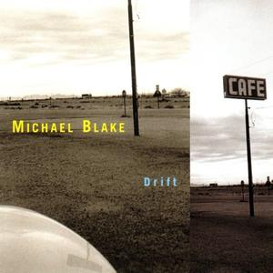 Michael Blake - Drift (2000)