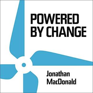 Powered by Change: How to Design Your Business for Perpetual Success [Audiobook]