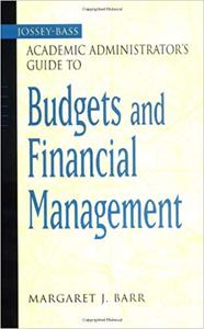 The Jossey-Bass Academic Administrator's Guide to Budgets and Financial Management (Repost)
