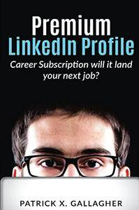 Premium LinkedIn Profile: Career Subscription - Will it land your next job?