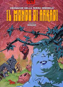 Il Mondo Di Arkadi - Volume 6 - Noone