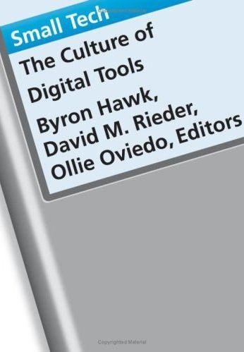 Small Tech: The Culture of Digital Tools