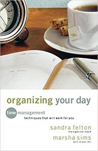 Organizing Your Day: Time Management Techniques That Will Work for You (Repost)