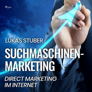 «Suchmaschinen-Marketing: Direct Marketing im Internet» by Lukas Stuber