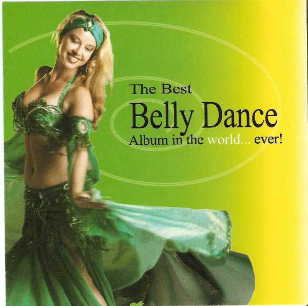 The Best Belly Dance Album in the World...Ever