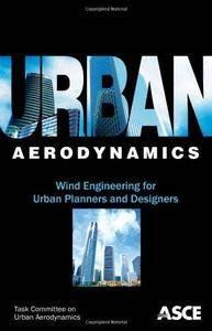 Urban Aerodynamics: Wind Engineering for Urban Planners and Designers (Repost)