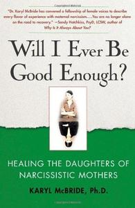 Will I Ever Be Good Enough?: Healing the Daughters of Narcissistic Mothers (Repost)