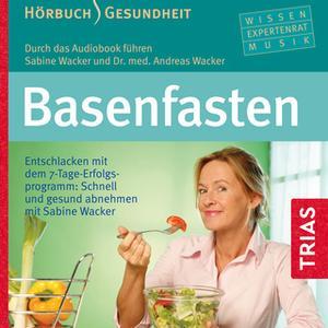 «Basenfasten: Entschlacken mit dem 7-Tage-Erfolgsprogramm» by Sabine Wacker,Andreas Wacker