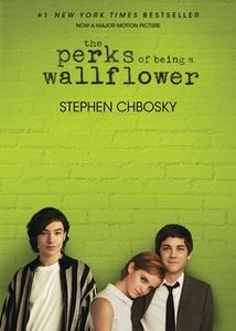 «The Perks of Being a Wallflower» by Stephen Chbosky