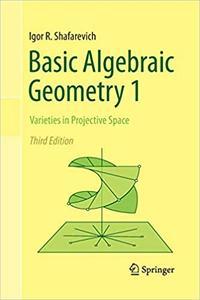Basic Algebraic Geometry 1: Varieties in Projective Space (Repost)