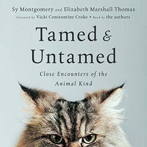 Tamed and Untamed: Close Encounters of the Animal Kind [Audiobook]