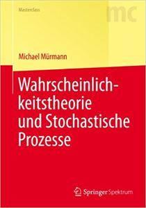 Wahrscheinlichkeitstheorie und Stochastische Prozesse (Repost)