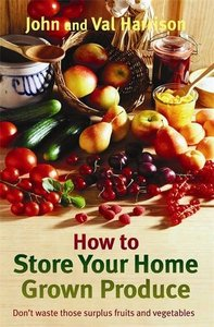How to Store Your Home Grown Produce (Repost)