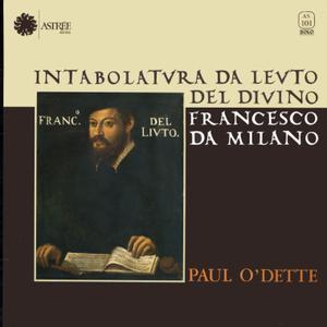 Paul O'Dette - Intabolatvra Da Levto Del Divino Francesco Da Milano (1986) FR 1st Pressing - LP/FLAC In 24bit/96kHz