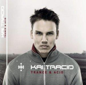 Kai Tracid - Trance & Acid (2002)