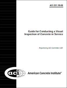 201.1R-08 Guide for Conducting a Visual Inspection of Concrete in Service