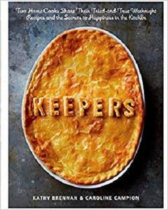 Keepers: Two Home Cooks Share Their Tried-and-True Weeknight Recipes and the Secrets to Happiness in the Kitchen [Repost]