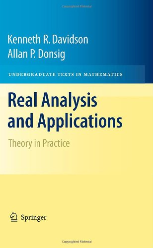 Real Analysis and Applications: Theory in Practice (Undergraduate Texts in Mathematics) (Repost)