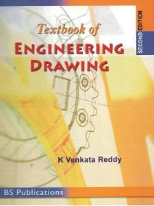Textbook of Engineering Drawing, Second Edition by Reddy, K. Venkata [Repost]
