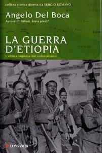 Angelo Del Boca - La guerra d'Etiopia. L'ultima impresa del colonialismo (2010)