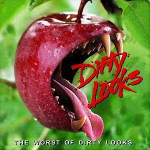 Dirty Looks - The Worst Of Dirty Looks (2009)