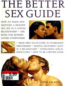 The Better Sex Guide: How to Enjoy and Maintain a Healthy Sex Life in a Loving Relationship