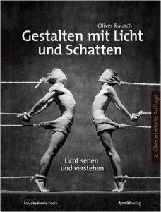 Gestalten mit Licht und Schatten: Licht sehen und verstehen, Auflage: 2