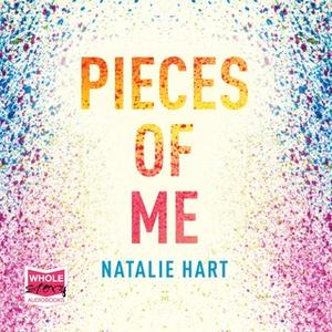 «Pieces of Me» by Natalie Hart