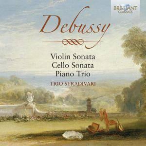 Trio Stradivari - Claude Debussy: Violin Sonata; Cello Sonata; Piano Trio (2014)