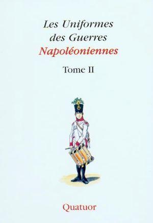 Les Uniformes de Guerres Napoléoniennes Tome II. Troupes Etrangères