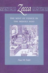 Zecca: The Mint of Venice in the Middle Ages