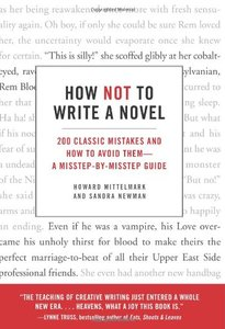 How Not to Write a Novel: 200 Classic Mistakes and How to Avoid Them--A Misstep-by-Misstep Guide (repost)