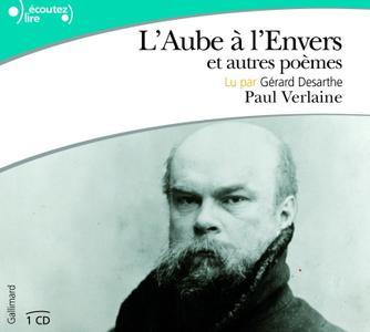 """Paul Verlaine, """"L'Aube à l'Envers et autres poèmes"""""""